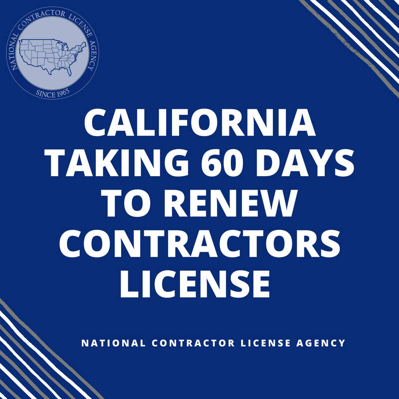 California Taking About 60 Days to Renew Contractors License